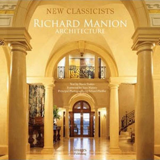 Neo-Klassizismus. Die Architektur Richard Manions.