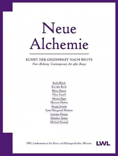 Neue Alchemie. Kunst der Gegenwart nach Beuys.