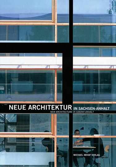 Neue Architektur in Sachsen-Anhalt