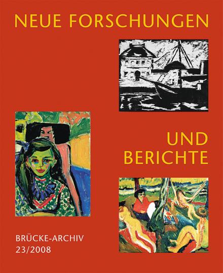 Neue Forschungen und Berichte. Brücke-Archiv Band 23.