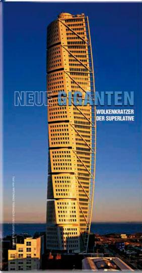 Neue Giganten. Wolkenkratzer der Superlative.