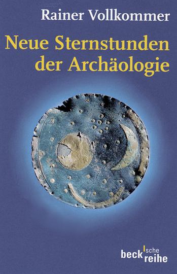 Neue Sternstunden der Archäologie.