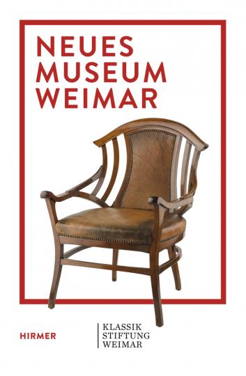 Neues Museum Weimar. Van de Velde, Nietzsche und die Moderne um 1900.