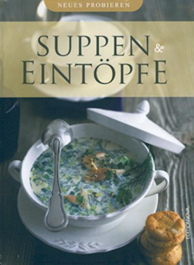 Neues Probieren - Suppen Eintöpfe