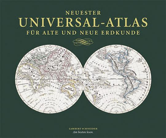 Neuester Universal-Atlas für Alte und Neue Erdkunde.