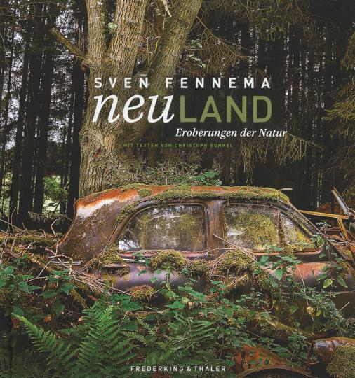 Neuland. Eroberungen der Natur.