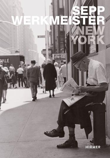 New York. Sepp Werkmeister. Fotografien 1965 - 1975.