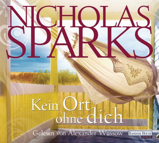 Nicholas Sparks. Kein Ort ohne dich. 6 CDs.