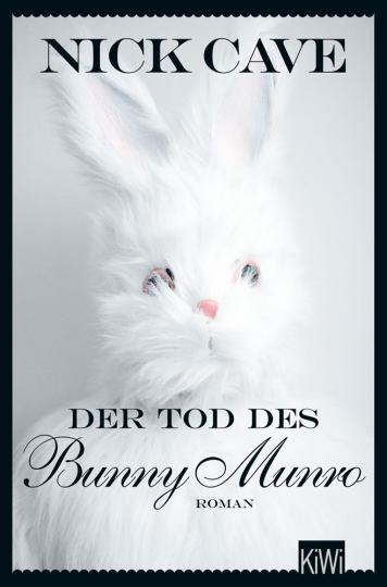 Nick Cave. Der Tod des Bunny Munro. Roman.