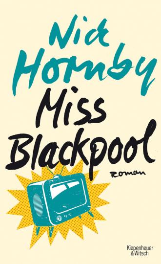 Nick Hornby. Miss Blackpool. Roman.