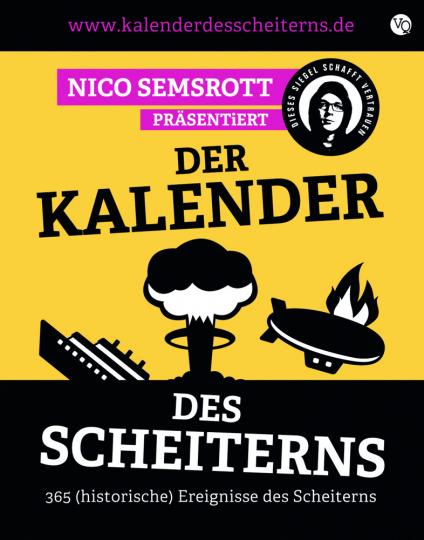 Nico Semsrott. Der Kalender des Scheiterns. 365 (historische) Ereignisse des Scheiterns.