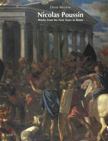 Nicolas Poussin. Werke aus seinen ersten Jahren in Rom.