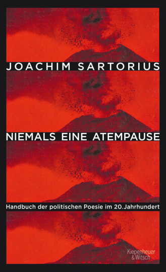 Niemals eine Atempause. Handbuch der politischen Poesie im 20. Jahrhundert.