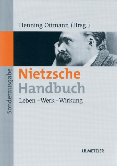 Nietzsche Handbuch: Leben - Werk - Wirkung