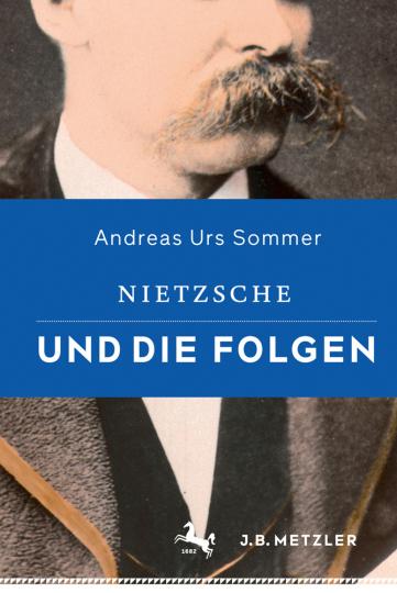Nietzsche und die Folgen.