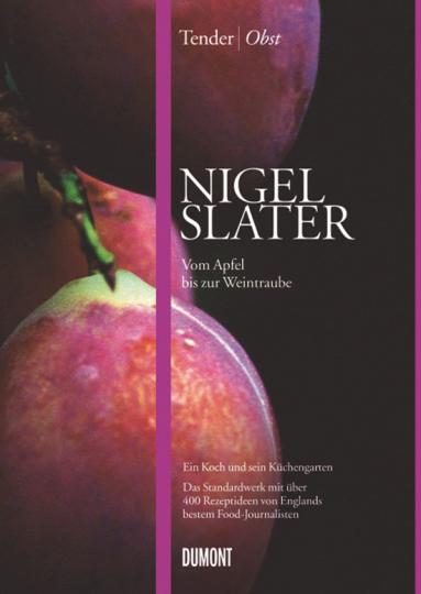 Nigel Slater. Obst. Vom Apfel bis zur Weintraube.