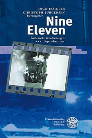 Nine Eleven. Ästhetische Verarbeitungen des 11. September 2001.