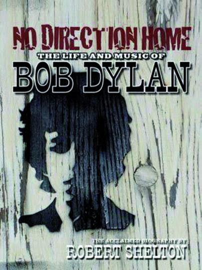 No Direction Home. The Life and Music of Bob Dylan. Überarbeitete Neuauflage.