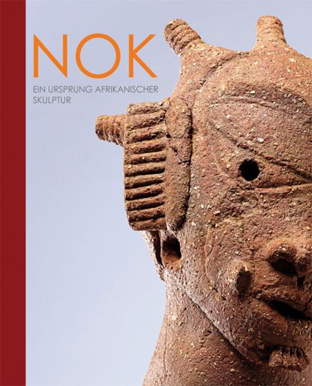 Nok. Ein Ursprung afrikanischer Skulptur.