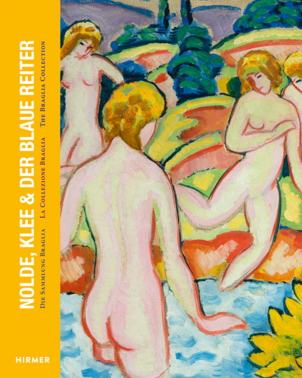 Nolde, Klee & der Blaue Reiter. Die Sammlung Braglia.