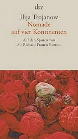 Nomade auf vier Kontinenten - Auf den Spuren von Sir Richard Francis Burton