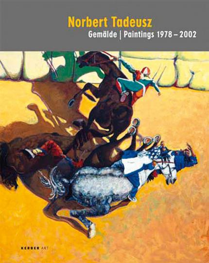 Norbert Tadeusz. Gemälde 1978-2002.