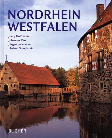 Nordrhein-Westfalen. Städte und Landschaften, Geschichte und Kultur