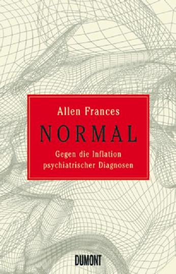 Normal - Gegen die Inflation psychiatrischer Diagnosen