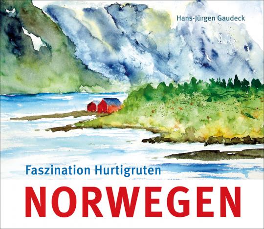 Norwegen. Faszination Hurtigruten.