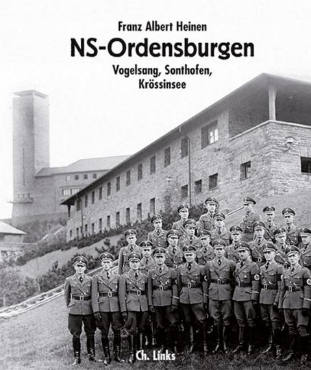 NS-Ordensburgen. Vogelsang, Sonthofen, Krössinsee.