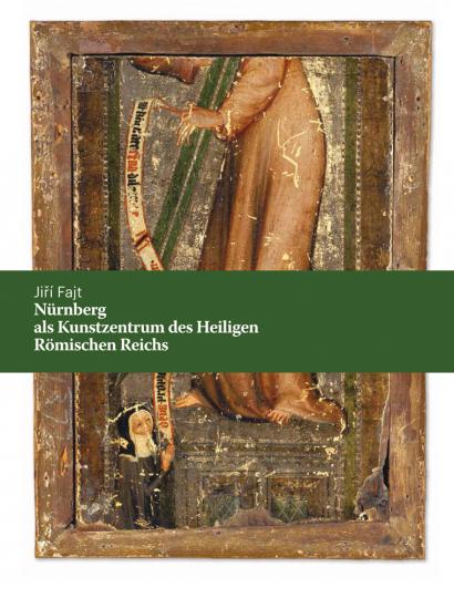 Nürnberg als Kunstzentrum des Heiligen Römischen Reiches. Höfische und städtische Malerei in der Zeit Karls IV. 1346-1378.