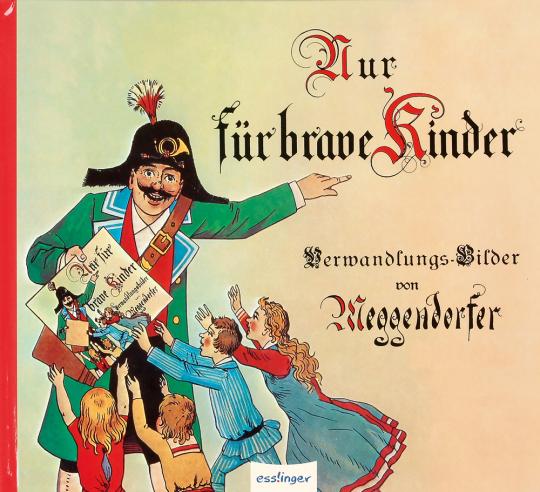 Nur für brave Kinder. Verwandlungs-Bilder von Meggendorfer. Reprint.