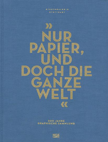 »Nur Papier, und doch die ganze Welt« 200 Jahre Graphische Sammlung.