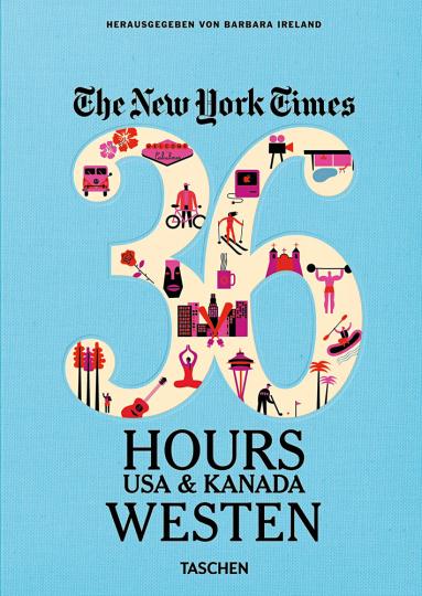 NYT. 36 Hours. USA & Kanada. Westen.