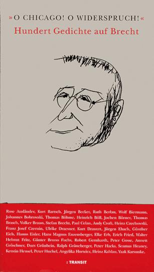 O Chicago! O Widerspruch!. Hundert Gedichte auf Brecht.