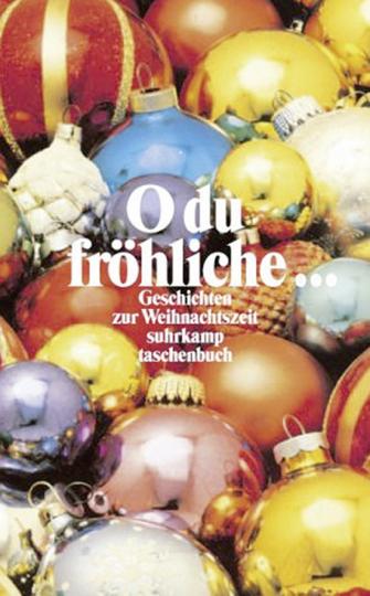 O du fröhliche. Geschichten zur Weihnachtszeit.