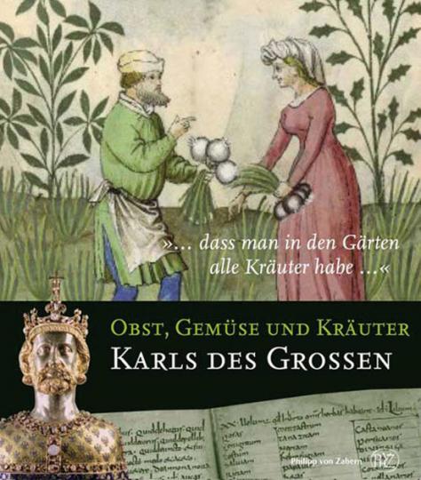 Obst, Gemüse und Kräuter Karls des Großen.