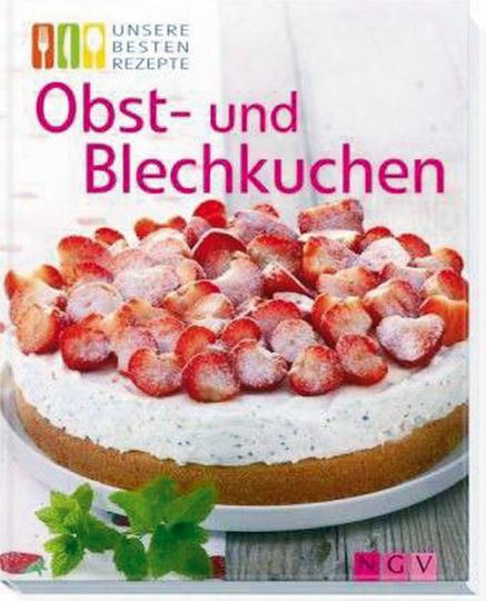 Obst- und Blechkuchen  - Fruchtig, süß und unwiderstehlich