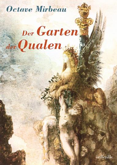 Octave Mirbeau. Der Garten der Qualen.