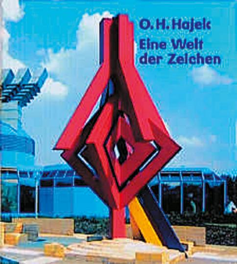 O. H. Hajek - Eine Welt der Zeichen. Werkverzeichnis und Monographie.