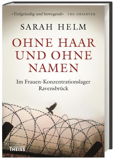 Ohne Haar und ohne Namen. Im Frauen-Konzentrationslager Ravensbrück.
