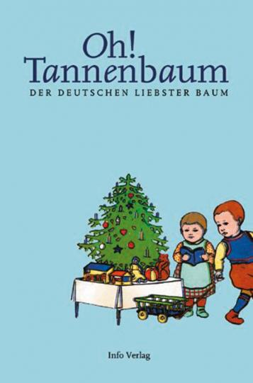 Oh! Tannenbaum. Der Deutschen liebster Baum.
