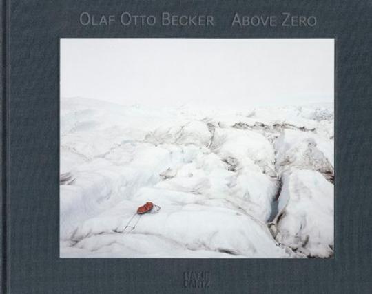 Olaf Otto Becker. Above Zero.