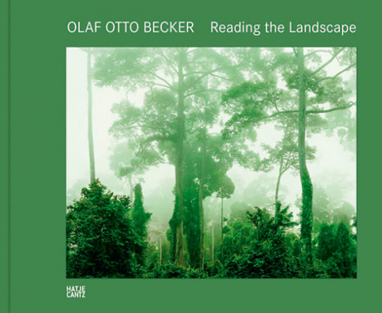 Olaf Otto Becker. Reading the Landscape.