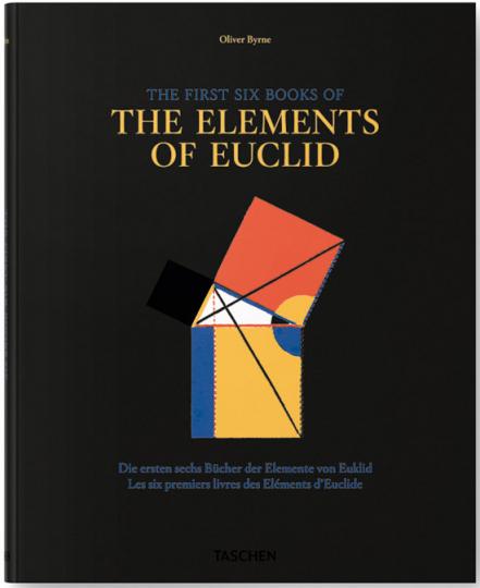 Oliver Byrne. Die ersten sechs Bücher der Elemente von Euklid.