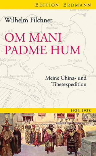 Om mani padme hum. Meine China- und Tibetexpedition.