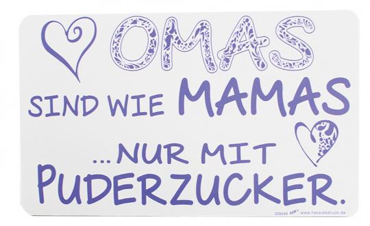 Schild »Omas sind wie Mamas ...«