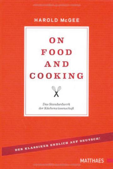 On Food and Cooking. Übers Essen und Kochen. Deutsche Ausgabe.