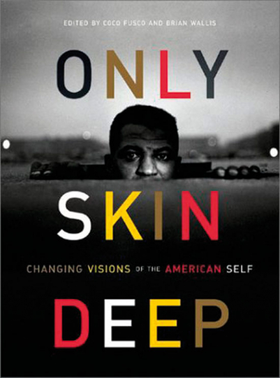 Only Skin Deep. Changing Visions of the American Self.