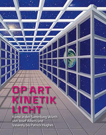 Op Art - Kinetik - Licht. Kunst in der Sammlung Würth von Josef Albers und Vasarely bis Patrick Hughes.